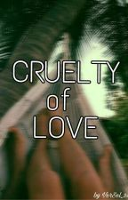 Cruelty of Love by VerSel_2425