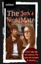 The Jerk's Nerdy Mate ( One-Shot Side story ) by LittleMissyBlue