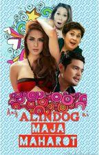 Ang ALINDOG ni Maja Maharot by Anghulingdyosa