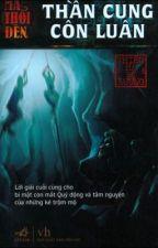 [Ma thổi đèn] - Tập 4: THẦN CUNG CÔN LUÂN by guadianstar