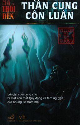 [Ma thổi đèn] - Tập 4: THẦN CUNG CÔN LUÂN