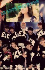 I Fall In Love With You {Exo Fanfiction} by cellaxm