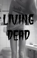 LIVING DEAD [Fanfic Youtubers] (Terminada) by SofiaBlonde08