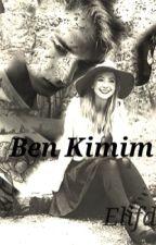 Ben Kimim? by elifdng2002