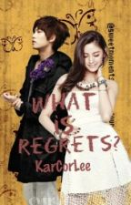 What is Regrets? (ONHOLD) by KarCorLee