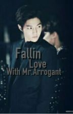 [COMPLETED] Fallin Love with Mr.Arrogant by IreneArina