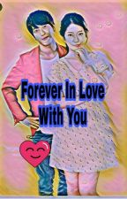""""""" Forever In Love With You """" by msilent25"""