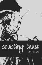 doubting trust [h.p.] by zhameless