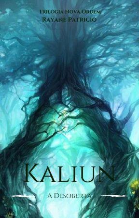 Kaliun - A Descoberta  by NannyPSC