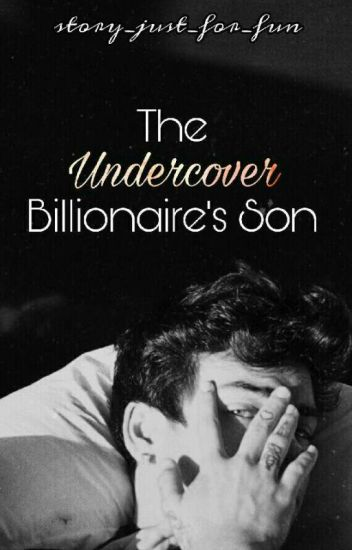 The Undercover Billionaire's Son || *Slow Updates*