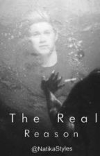 The Real Reason (Niall fanfic) by NatikaStyles
