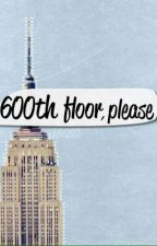 600 floor, please. by MisterMackQwerty