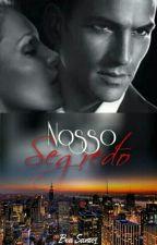 Nosso Segredo  by beaatrizsantos9