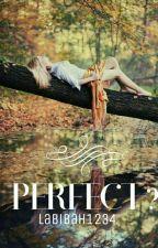 Perfect? by dheelasav