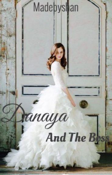 Danaya and The Boss