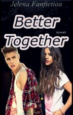 Better Together by hanloveshun