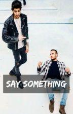 [✔️] say something // ziam mayne by adidaddyzee