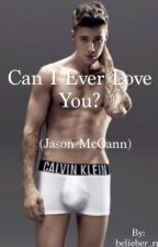 Can I ever love you? by belieber_rp