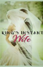 King's Instant Wife by TheNaughty1