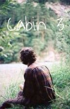 Cabin Three //H.S// by llZendaya_Malikll