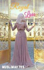 Royal love... (Islamic love story) by Muslimah789