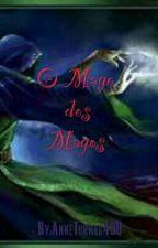 O Mago dos Magos by AnneTorres439