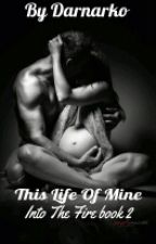 This life of mine book II (Into the fire) on hold  by darnarko
