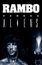 Rambo vs. Aliens by rrojas1