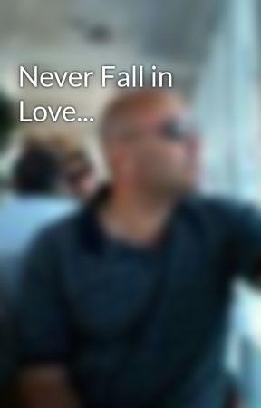 Never Fall in Love... by MassimoMarino