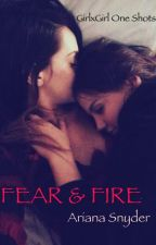 Fear & Fire (Lesbian Stories) by ArianaSnyder