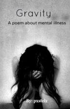 Gravity ☾ A poem about mental illness by pxstelz
