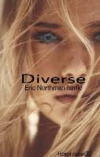 Diverse (Eric Northman fanfic) by Love_me_kindly420