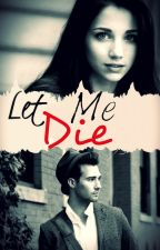 Let Me Die «James Maslow» ||Terminada|| by xXStiendersonXx