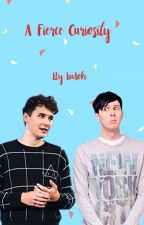 A Fierce Curiosity (Dan x Reader x Phil) by HerHappyDays