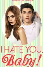 I hate you, baby! by buscador_de_palabras