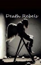 Death Rebels by CamillaValdersnes