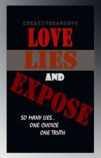 Love, Lies & Expose(On Hold) by CreativeHands4U