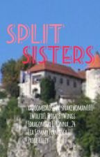 Split Sisters by FallenAsleepByNoon