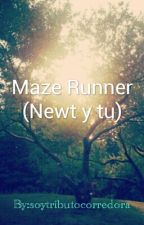 The Maze Runner (Newt y tu) by soytributocorredora