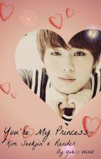 You're My Princess~ - Kim Seokjin (BTS) x Reader by _milkeu_