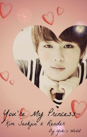 youre my princess kim seokjin bts x reader