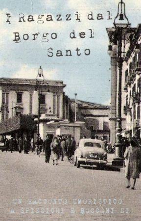 I Ragazzi dal Borgo del Santo by GalahadB