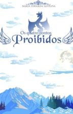 Os quatro contos proibidos (primeiro conto) by mareaeduarda