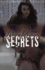 We All Have Secrets by wordsweneversaid