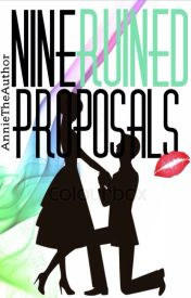Nine Ruined Proposals by AnnieTheAuthor