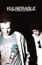 Vulnerable  ➵A Larry Stylinson AU➵ by Louisandharry5ever