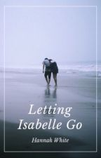 Letting Isabelle Go by electricbones