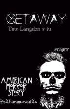 Getaway // Tate Langdon y tu by xXParanormalXx