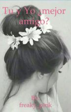 Tu y Yo ¿mejor amigo? by freaky_pink
