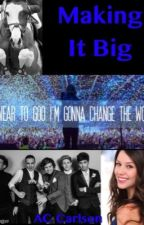 Making It Big (One Direction fan fic) *COMPLETED* *FINISHED EDITING* by horsesrmylife12
